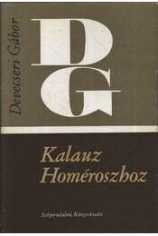 Kalauz Homéroszhoz - Devecseri Gábor - Régikönyvek