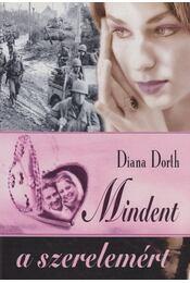 Mindent a szerelemért - Diana Dorth - Régikönyvek