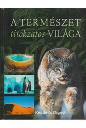 A természet titokzatos világa - Dibás Gabriella, Sandy Shepherd - Régikönyvek