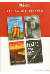 Apa csak egy van / P mint pusztulás / Lidércnyomás / Fekete jég - Dickinson, Matt, Titchmarsh, Alan, Harlan Coben, Sue Grafton - Régikönyvek