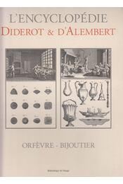 L'encyclopédie Diderot et D'alembert - Diderot, Denis, Jean le Rond dAlembert - Régikönyvek