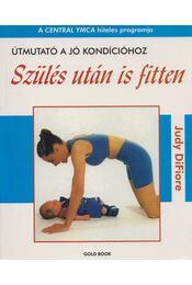 Szülés után is fitten - DiFiore, Judy - Régikönyvek