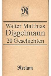 20 Geschichten - Diggelmann, Walter Matthias - Régikönyvek