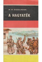 A hagyaték - Diggelmann, Walter Matthias - Régikönyvek