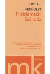 Problemszki Szálloda - Dimitri VERHULST - Régikönyvek