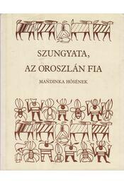 Szungyata, az oroszlán fia - Djibril Tamsir Niane - Régikönyvek