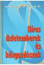 Híres üzletemberek és közgazdászok - Dobi Ildikó - Régikönyvek