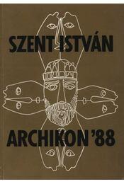 Szent István archikon '88 - Dobos Marianne - Régikönyvek