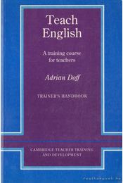 Teach English - A training course for teachers - Doff, Adrian - Régikönyvek