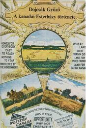 A kanadai Esterházy története - Dojcsák Győző - Régikönyvek