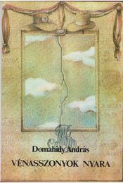 Vénasszonyok nyara - Domahidy András - Régikönyvek