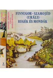 Finnugor-szamojéd (uráli) regék és mondák I-II. kötet - Domokos Péter - Régikönyvek