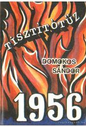 Tisztítótűz 1956 - Domokos Sándor - Régikönyvek