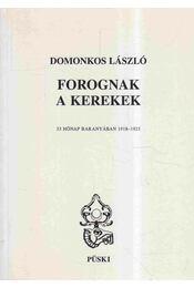Forognak a kerekek (dedikált) - Domonkos László - Régikönyvek
