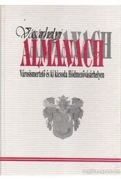 Vásárhelyi almanach - Dömötör János, Kőszegfalvi Ferenc, Somodi István - Régikönyvek