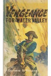 Vengeance for water valley - Donald S. Rowland - Régikönyvek