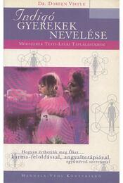 Indigó gyerekek nevelése - Doreen Virtue - Régikönyvek