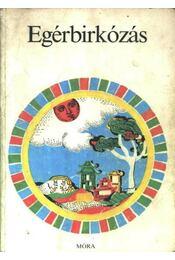 Egérbirkózás - Dornbach Mária - Régikönyvek