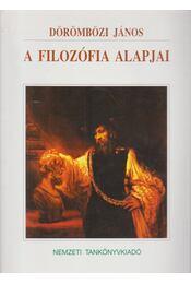 A filozófia alapjai - Dörömbözi János - Régikönyvek
