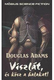 Viszlát, és kösz a halakat! - Douglas Adams - Régikönyvek