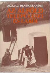 Az Alföld települései és lakói - Dr. A. N. J. Den Hollander - Régikönyvek