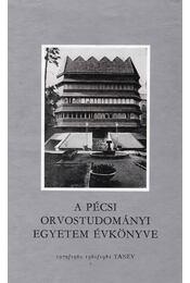 A Pécsi Orvostudományi Egyetem Évkönyve - Dr. Antal Ernő (szerk) - Régikönyvek