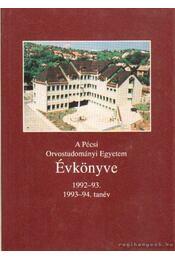 A Pécsi Orvostudományi Egyetem Évkönyve - Dr. Antal Ernő (szerk), Benke József  dr. - Régikönyvek