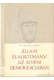 Állam és alkotmány az athéni demokráciában - Dr. Antalffy György - Régikönyvek