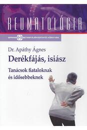 Derékfájás, isiász - Dr. Apáthy Ágnes - Régikönyvek