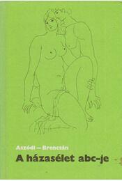 A házasélet ABC-je - Dr. Aszódi Imre, Dr. Brencsán János - Régikönyvek