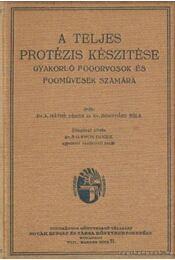 A teljes protézis készítése - Dr. b. Máthé Dénes, Dr. Bonyhárd Béla, Dr. Salamon Henrik - Régikönyvek