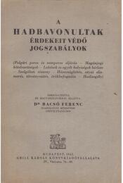 A hadbavonultak érdekeit védő jogszabályok - Dr. Bacsó Ferenc (szerk.) - Régikönyvek