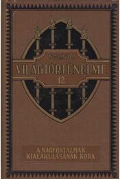 A nagyhatalmak kialakulásának kora - Dr. Ballagi Aladár - Régikönyvek