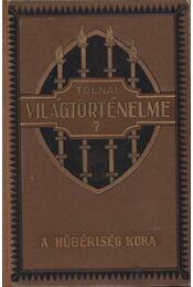 Tolnai világtörténelme 7. - Dr. Ballagi Aladár - Régikönyvek