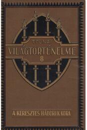 A keresztes háborúk kora - Dr. Ballagi Aladár - Régikönyvek