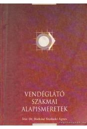 Vendéglátó szakmai alapismeretek - Dr. Burkáné Szolnoki Ágnes - Régikönyvek