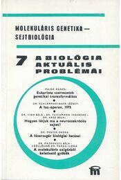 A biológia aktuális problémái 7. - Dr. Csaba György - Régikönyvek