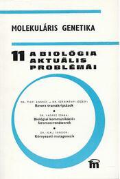 A biológia aktuális problémái 11. - Dr. Csaba György - Régikönyvek