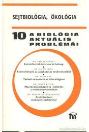 A biológia aktuális problémái 10. - Dr. Csaba György (szerk.) - Régikönyvek