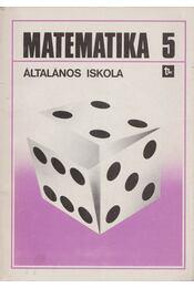 Matematika 5. - Dr. Czeglédi István, Dr. Czeglédi Istvánné, Dr. Hajdú Sándor - Régikönyvek
