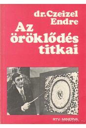 Az öröklődés titkai - Dr. Czeizel Endre - Régikönyvek