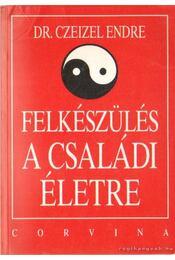 Felkészülés a családi életre - Dr. Czeizel Endre - Régikönyvek
