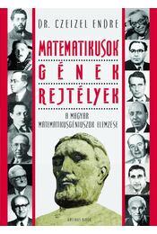 Matematikusok - gének - rejtélyek - Dr. Czeizel Endre - Régikönyvek