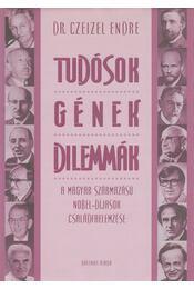 Tudósok, gének, dilemmák - Dr. Czeizel Endre - Régikönyvek