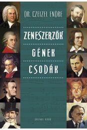 Zeneszerzők - Gének - Csodák - Dr. Czeizel Endre - Régikönyvek