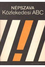 Népszava közlekedési ABC - Dr. Demeter András, Troszt László, Müller Róbert, Nagy László - Régikönyvek