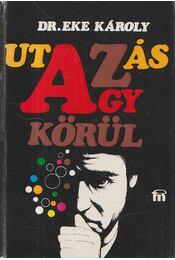 Utazás az agy körül - Dr. Eke Károly - Régikönyvek