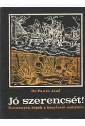 Jó szerencsét! - Dr. Faller Jenő - Régikönyvek