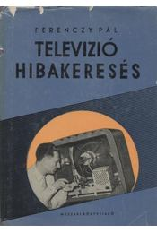 Televízió hibakeresés - Dr. Ferenczy Pál - Régikönyvek