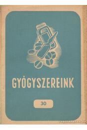 Gyógyszereink 30. (1957) - Dr. Fritz Gusztáv - Régikönyvek
